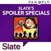 Podcast Slate's Spoiler Specials