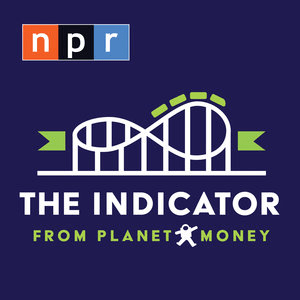 Podcast NPR: The Indicator from Planet Money
