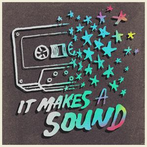 It Makes A Sound