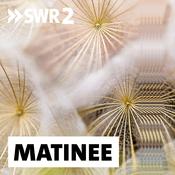 Podcast SWR2 Matinee