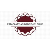 Radio LATVIAN DANCE- DJ EDIJS