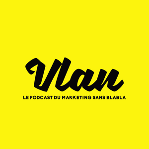 Podcast Vlan! Le podcast du marketing à l'ère digitale