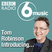 Podcast Tom Robinson Introducing...