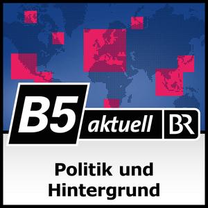 Politik und Hintergrund - B5 aktuell