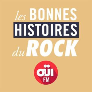 Podcast Les Bonnes Histoires du Rock OUI FM