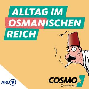 Podcast COSMO Alltag im Osmanischen Reich