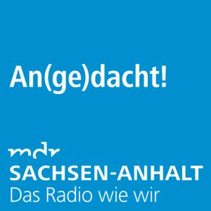 Podcast MDR SACHSEN-ANHALT Angedacht
