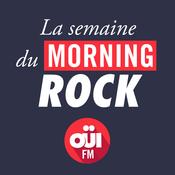 Podcast La Semaine du Morning Rock OUI FM