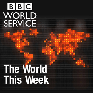 Podcast The World This Week
