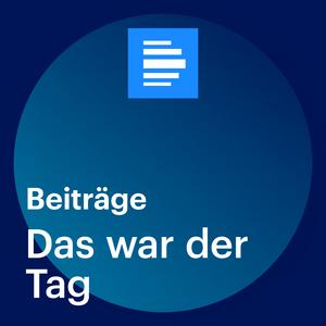 Das war der Tag - Deutschlandfunk