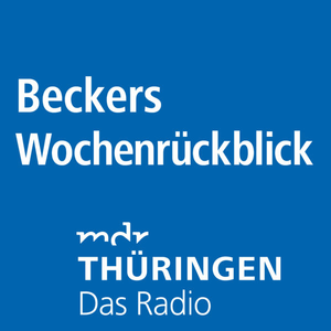 Podcast MDR THÜRINGEN - Beckers Wochenrückblick