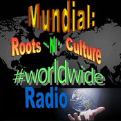 Radio Roots-N-Culture #Worldwide Radio