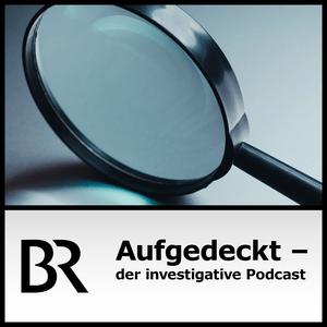 Podcast Aufgedeckt - der investigative Podcast