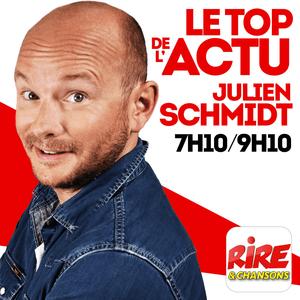 Podcast Julien Schmidt - Le top de l'actu de Rire & Chansons