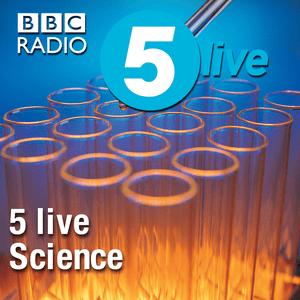 Podcast 5 live Science Podcast