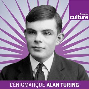 Podcast L'énigmatique Alan Turing