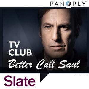 Podcast Better Call Saul: Slate TV Club