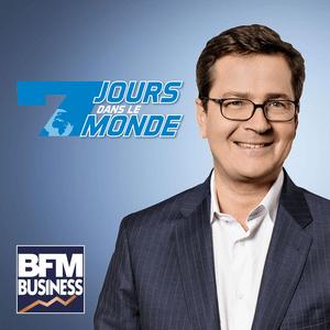 Podcast BFM - 7 jours dans le monde