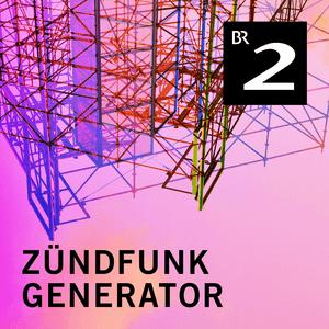 Podcast ZÜNDFUNK - Generator - Bayern 2