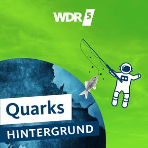 Podcast WDR 5 Quarks - Hintergrund