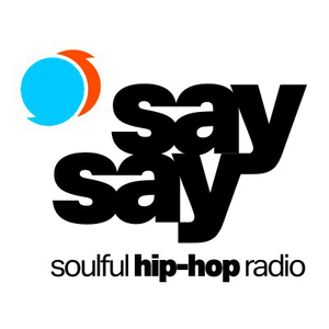 Radio say say • soulful hip-hop radio