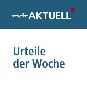 Podcast MDR AKTUELL Urteile der Woche