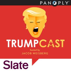 Podcast Slate's Trumpcast