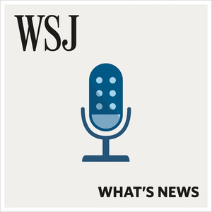 Podcast WSJ What's News